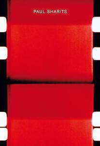 Paul Sharits: Catalogue Raisonne 1962-1992: A Retrospective by Pfeffer, Susanne