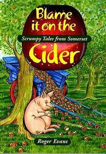 Blame it on the Cider (Local History), Roger Evans | Paperback Book | Good | 978