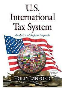 U.S. International Tax System (Government Procedures and Oper) - New Book Holly