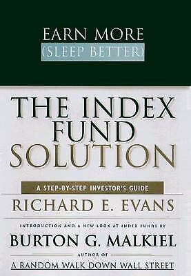 Earn More, Sleep Better : The Index Fund Solution: A Step-by-Step
