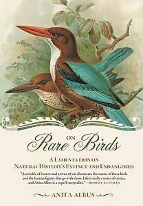 On-Rare-Birds-A-Lamentation-on-Natural-Historys-Extinct-and-Endangered-by
