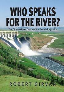 USED (VG) Who Speaks for the River?: The Oldman River Dam and the Search for Jus