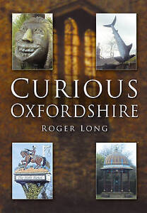 Curious Oxfordshire, Long, Roger, New Book