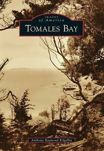 Images-of-America-Tomales-Bay-by-Anthony-Raymond-Kilgallin-2013-Paperback