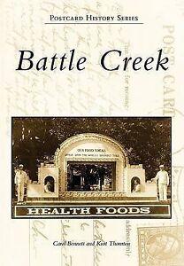 NEW Battle Creek (Postcard History) by Carol Bennett