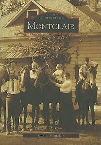NEW Montclair  (CA)  (Images of America) by City of Montclair