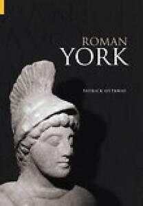 Roman York by Patrick Ottaway (Paperback, 2004)