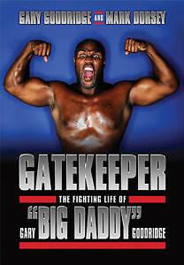 "Gatekeeper: The Fighting Life of Gary ""Big Daddy"" Goodridge-ExLibrary"