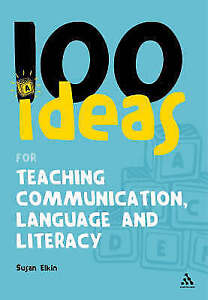 100 Ideas for Teaching Communication, Language and Literacy by Susan Elkin...