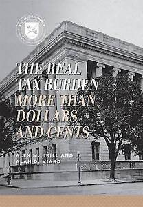 The-Real-Tax-Burden-More-Than-Dollars-and-Cents-by-Alex-M-Brill-Alan-D