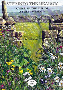 STEP INTO THE MEADOW: A YEAR IN THE LIFE OF A DALES MEADOW., Bromley, Judith., U