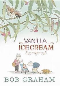 Vanilla Ice Cream by Bob Graham (Hardback, 2014)