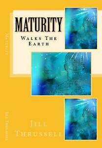 Maturity by Thrussell, Jill -Paperback
