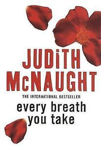 EVERY BREATH YOU TAKE / JUDITH MCNAUGHT 0749936959
