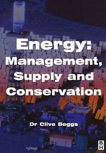 Energy: Management, Supply and Conservation, Beggs, Clive | Paperback Book | Goo