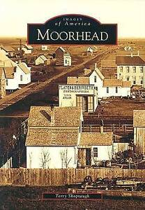 NEW Moorhead  (MN)  (Images of America) by Terry  Shoptaugh