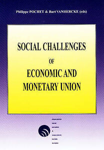 Social Challenges of Economic and Monetary Union, Phillippe Pochet