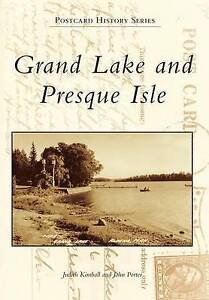 Grand Lake and Presque Isle by Kimball, Judith -Paperback
