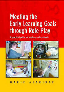 Meeting the Early Learning Goals Through Role Play: A Practical Guide for Teache