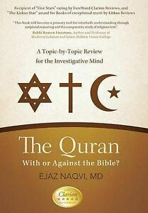 The Quran or Against Bible? Topic-By-Topic Review fo by Naqvi MD Ejaz -Hcover