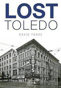 Lost Toledo by David Yonke (Paperback / softback, 2015)