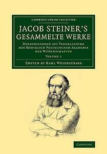Jacob Steiner's Gesammelte Werke: Herausgegeben auf Veranlassung der königlich p
