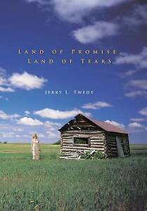 NEW Land of Promise, Land of Tears by Jerry L. Twedt