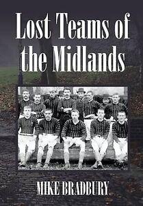 NEW Lost Teams of the Midlands by Mike Bradbury