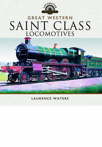 Great Western Saint Class Locomotives by Laurence Waters  Hardcover Book  9781 - Leicester, United Kingdom - Great Western Saint Class Locomotives by Laurence Waters  Hardcover Book  9781 - Leicester, United Kingdom