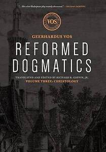 Reformed Dogmatics: Christology by Vos, Geerhardus -Hcover