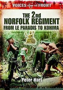 Voices from the Front: The 2nd Norfolk Regiment: From Le Paradis to Kohima by...