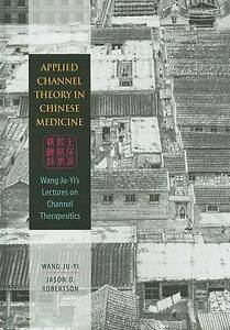 Applied Channel Theory in Chinese Medicine - Wang & Robinson Redfern Inner Sydney Preview