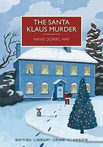 The Santa Klaus Murder: A British Library Crime Classic by Hay, Mavis -Paperback