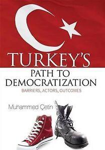 Turkeys Path to Democratization, Muhammed Cetin