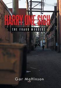 Harry One Sigh: The Fraud Murders Mallinson, Gar 9781491746677 -Hcover