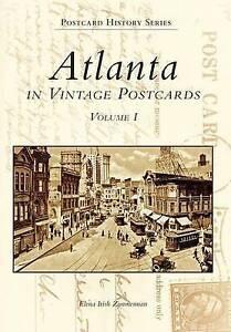 Atlanta in Vintage Postcards Volume I: 1 (Atlanta Postcards) by