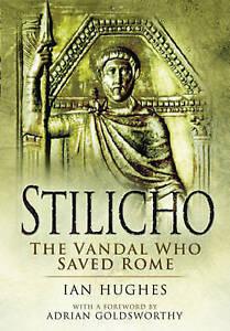 Stilicho- The Vandal Who Saved Rome