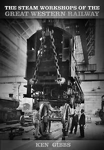 The Steam Workshops of the Great Western Railway - 9780750959124