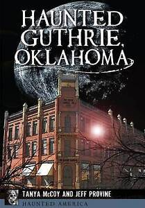 Haunted Guthrie, Oklahoma by Provine, Jeff -Paperback