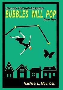 NEW Bubbles Will Pop (Security Through Absurdity) by Rachael L McIntosh