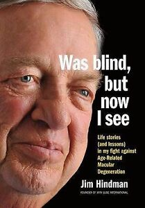 Was Blind, But Now I See by Hindman, Jim 9780692267417 -Hcover