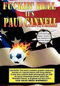Fuckin' Hell It's Paul Cannell: Star Spangled Soccer. My Part in It's...