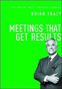 Meetings That Get Results by Brian Tracy (Hardback, 2016)