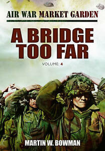 Air War Market Garden: A Bridge Too Far by Martin Bowman (Hardback, 2013)