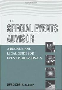 The Special Events Advisor  A Business and Legal Guide for Event 1st Edition