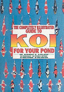 Completely-Illustrated-Guide-to-Koi-for-Your-Pond-Herbert-R-Axelrod-etc-New