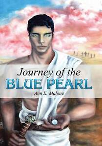 NEW Journey of the Blue Pearl by Ann E. Malone