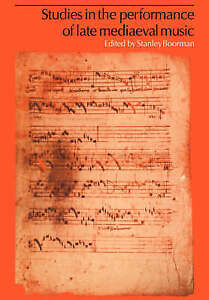 NEW Studies in the Performance of Late Medieval Music