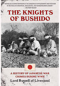 The Knights of Bushido A History of Japanese War Crimes During World War II - Norwich, United Kingdom - The Knights of Bushido A History of Japanese War Crimes During World War II - Norwich, United Kingdom