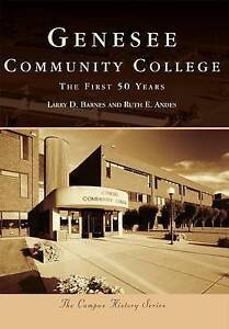 Genesee Community College: The First 50 Years by Barnes, Larry D. -Paperback